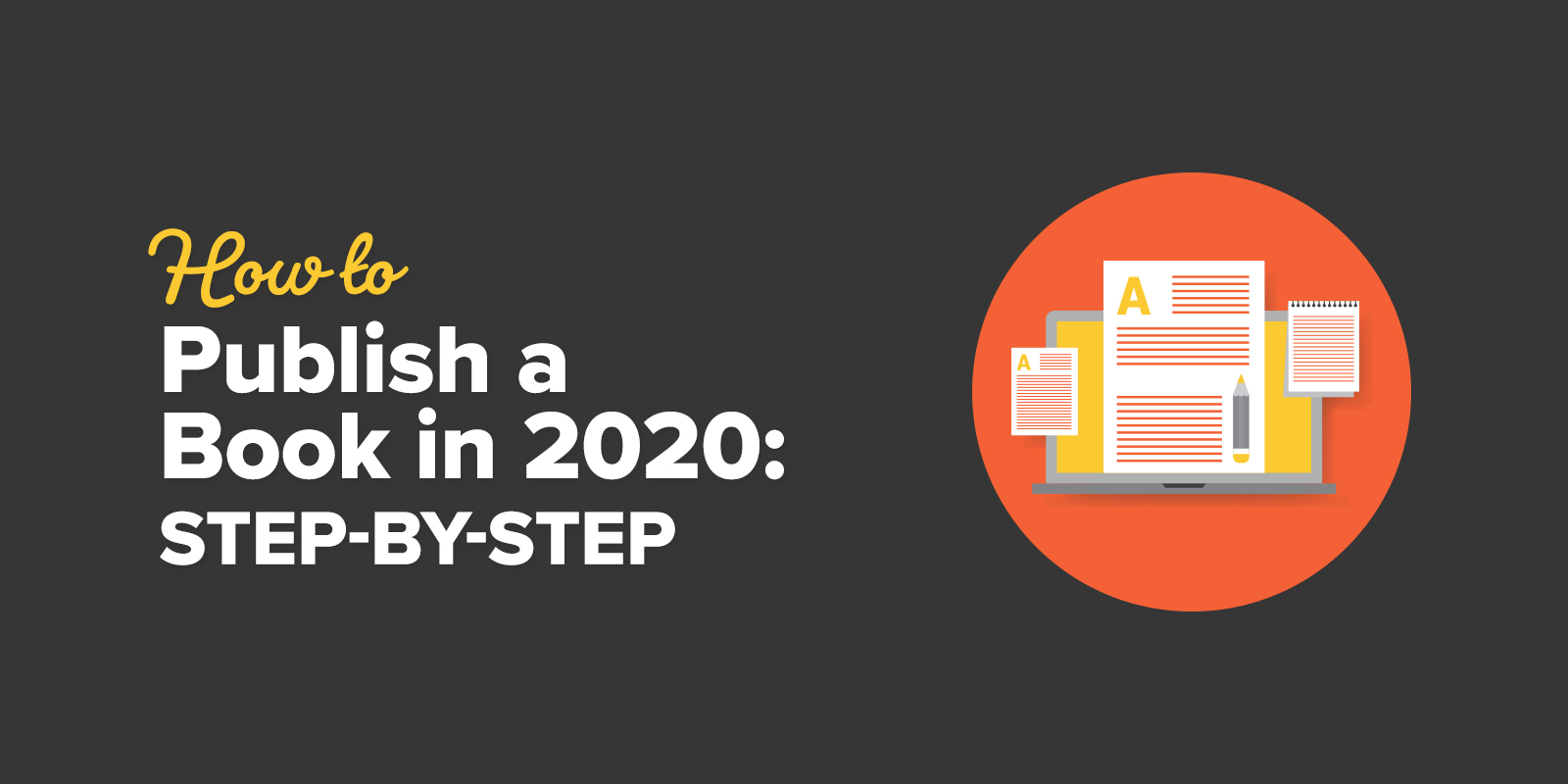 How to Publish a Book in 2020: Step-by-Step
